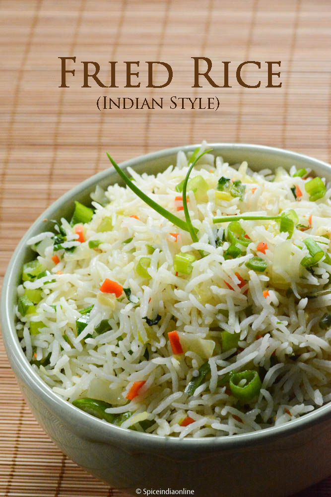 EASY FRIED RICE RECIPE (INDIAN STYLE) ~ Spicy Indian Style ...