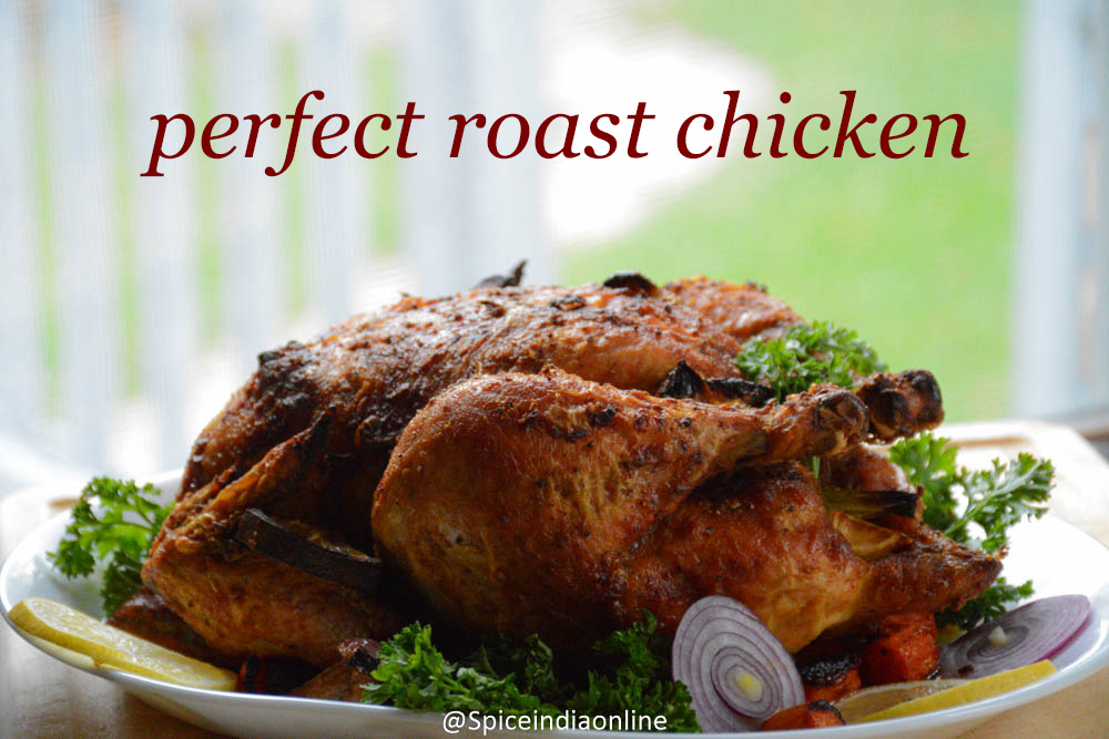 roast the Perfect Whole Chicken – Indian Style Perfect Roast Chicken ...