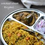 Cracked wheat biryani